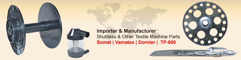 Importer & Manufacturer Shuttless & Other Textile Machine Parts